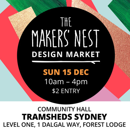 The Makers' Nest Design Market -  15th December 2019