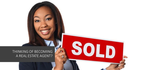 Thinking of becoming a real estate agent?