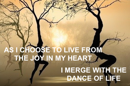 AS I CHOOSE TO LIVE FROM THE JOY IN MY H