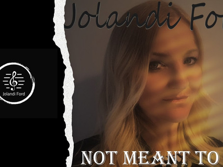 """Jolandi Ford's New Release """"Not Meant To Be"""""""
