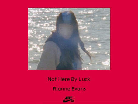 Rianne Evans shows she's 'Not Here By Luck' in the new Nike SB video