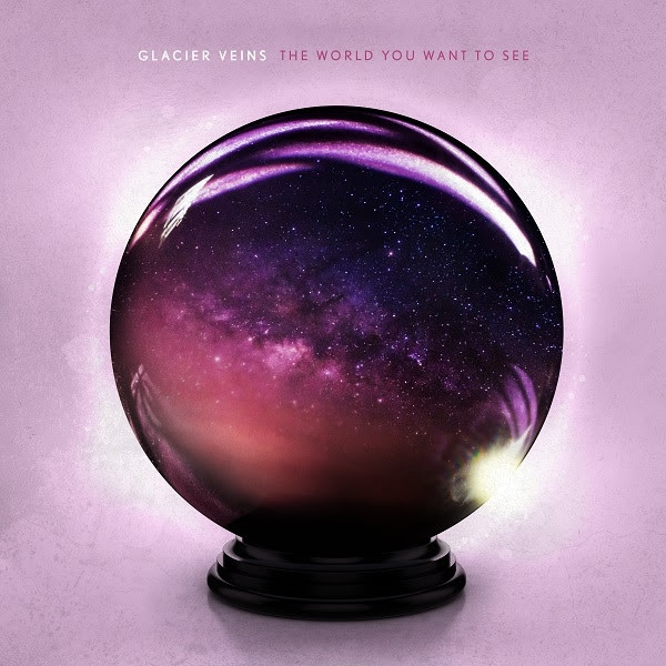 Glacier Veins - 'The World You Want To See'