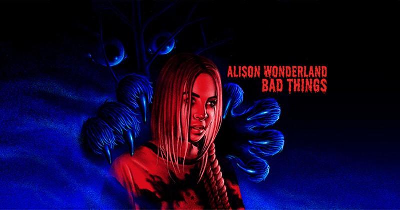 Alison Wonderland - 'Bad Things'