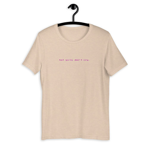 Hot Girls Don't Cry Tan T-Shirt- Carolyn Arosell Collection