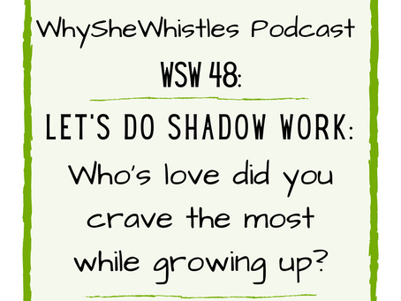 Let's Do Shadow Work: Whose love did you crave the most?