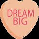 DREAM BIG-01.png