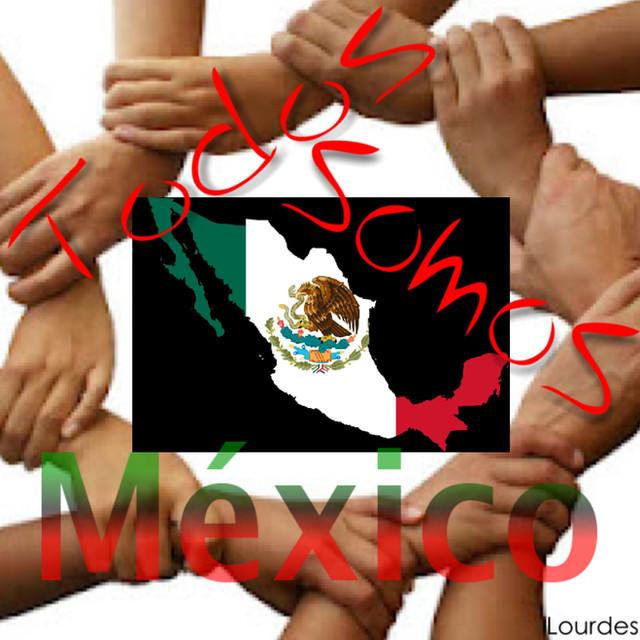 MÉXICO SOMOS TODOS