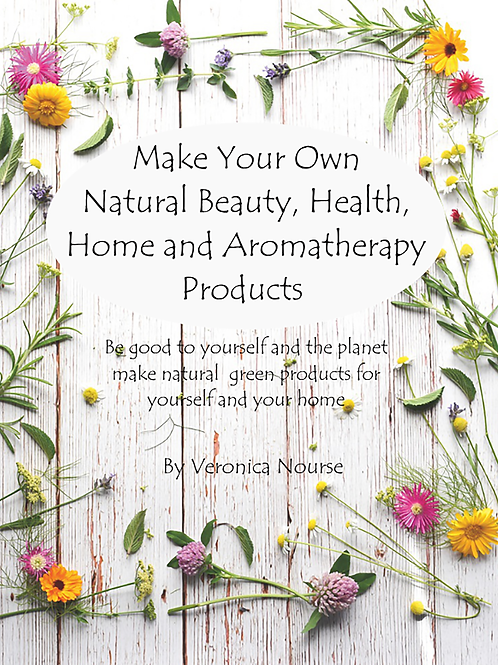 Make your own Beauty, Health, home and Aromatherapy