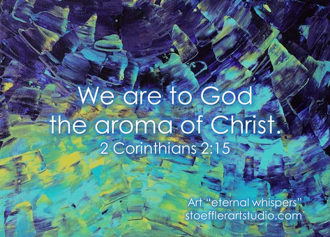 Aroma of Christ 2 cor 2.15.jpg