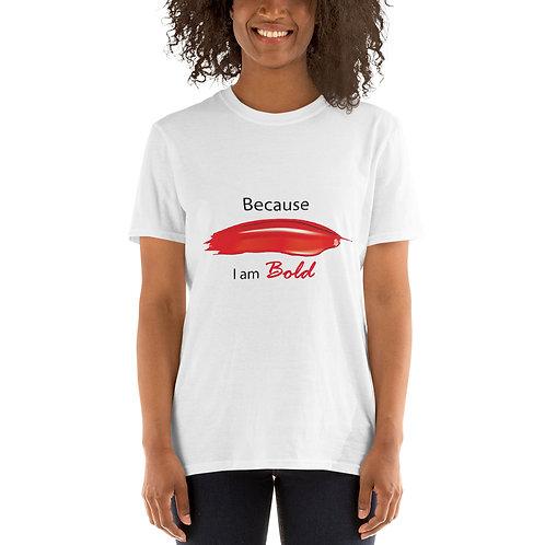 Cuz Im Bold Short-Sleeve Unisex T-Shirt