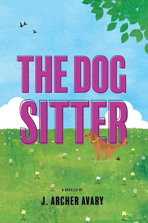 The Dog Sitter • J. Archer Avary