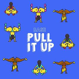 BASE - Pull It Up.jpg