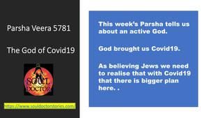 Parsha Veera 5781 – The God of Covid19