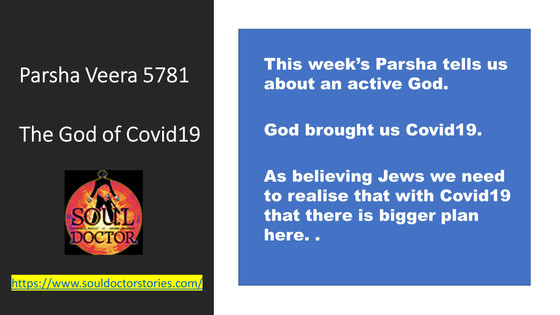 Parsha Veera 5781 – The God of Covid19