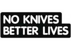No Knives Better Lives Campaign