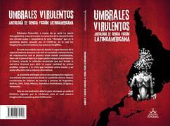 Umbrales Virulentos Antología de Ciencia Ficción Latinoamericana