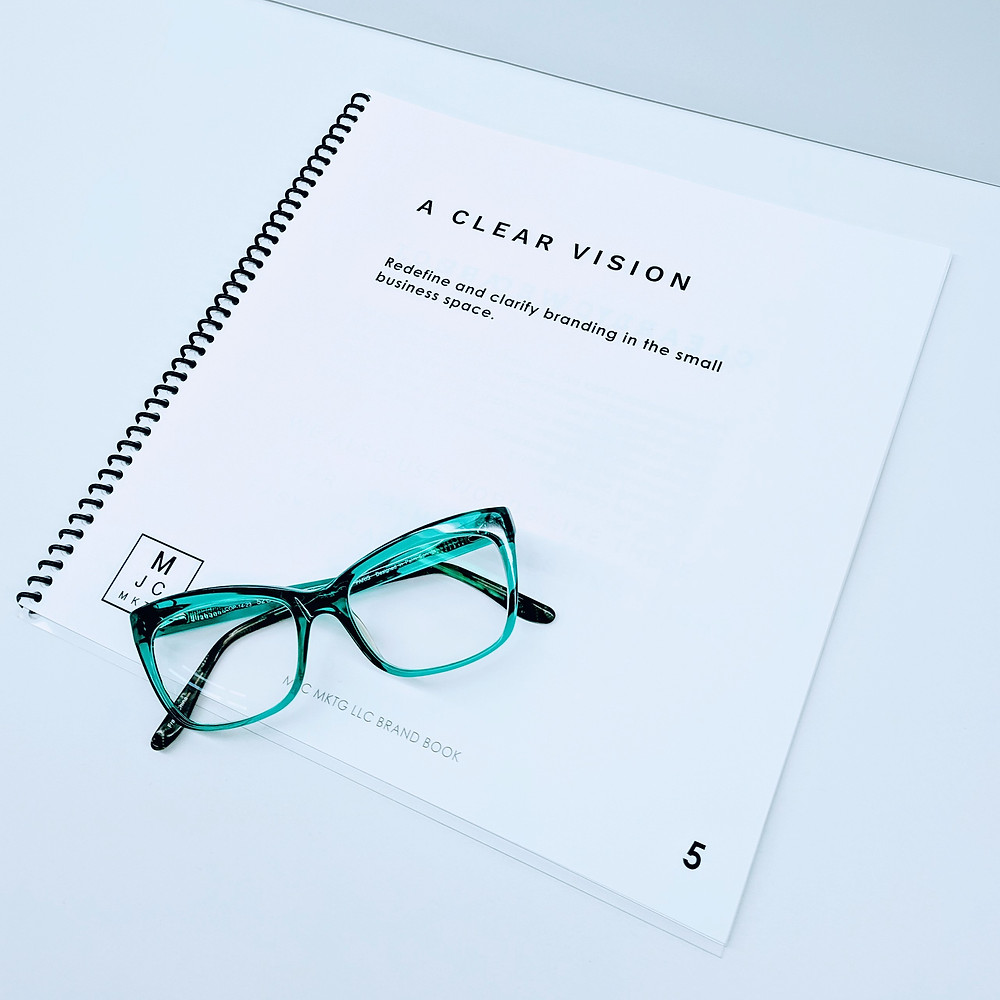 Title: A Clear Vision. Redefine and clarify branding in the small business space.