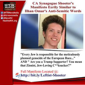 Neo-Leftist California Synagogue Shooter's Manifesto Mirror's Ilhan Omar, Democrat Antisemitism.