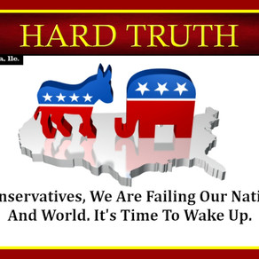 Hard Truth: Conservatives, We Are Failing Our Nation And World. It's Time To Wake Up.