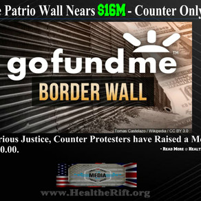 GoFundMe Border Wall Nears $16M As Counter Campaign For Ladders Nets Just $127K.