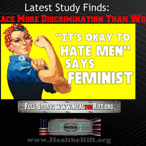 ANOTHER STUDY REPORTS: Men Face More Discrimination Than Women. No Thinking Person Surprised.
