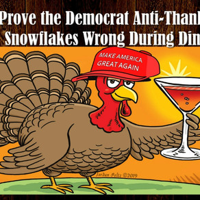 5 Facts to Prove the Democrat Anti-Thanksgiving Snowflakes Wrong.