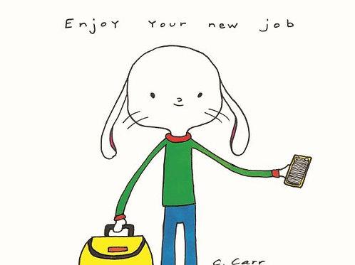 44 - Enjoy your new job