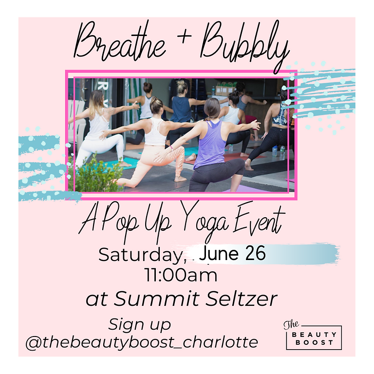 Breathe + Bubbly: A Pop Up Yoga - Beauty Boost