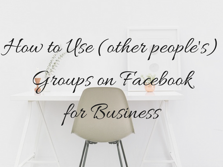 How to Use (other people's) Facebook Groups for Business