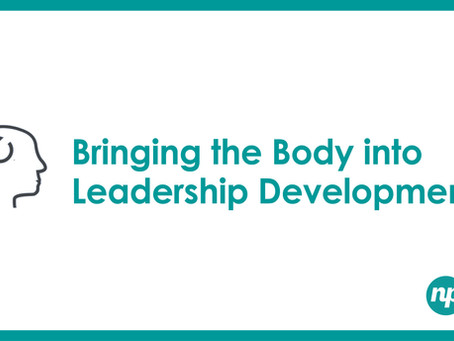 Bringing the Body into Leadership Development