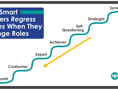 Why Wise Leaders Regress Stages When They Change Roles