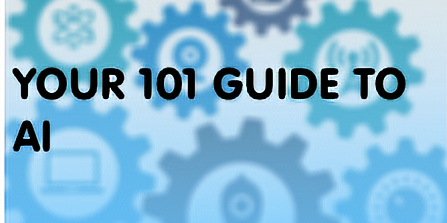 101 Guide to AI