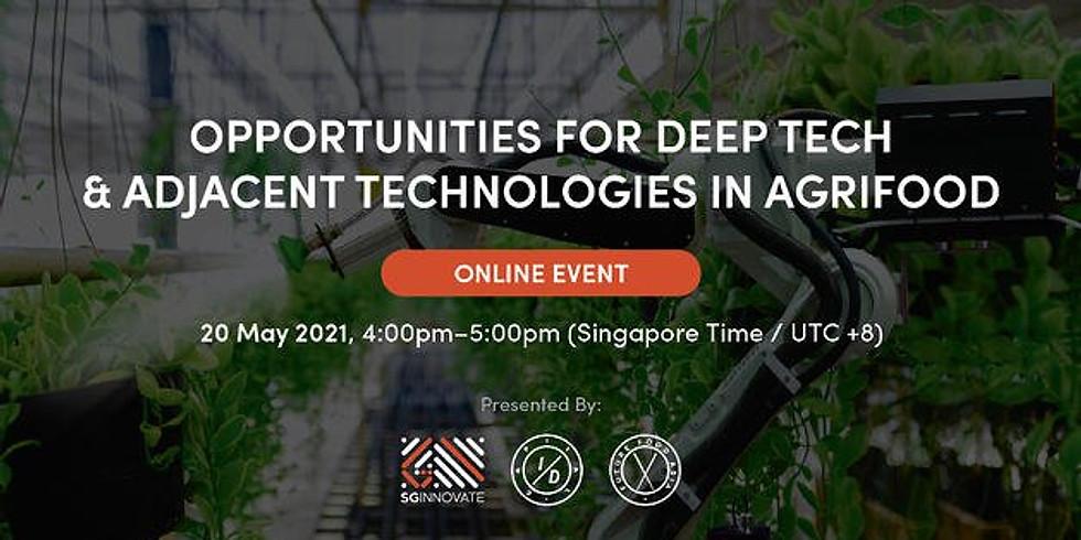 Opportunities For Deep Tech & Adjacent Technologies in Agrifood