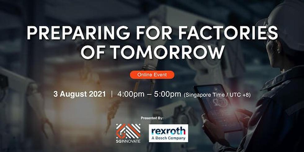 Preparing for Factories of Tomorrow