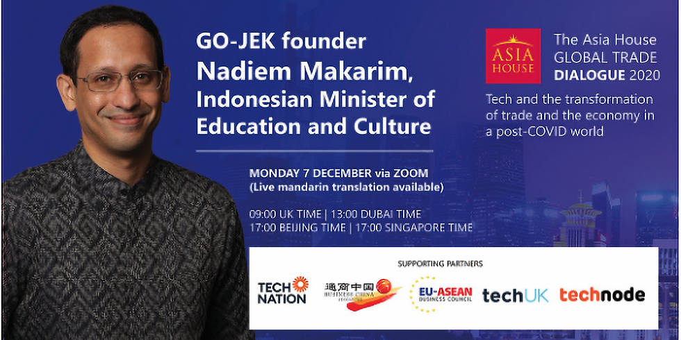 GO-JEK founder Nadiem Makarim, Indonesian Minister of Education and Culture,to speak at Asia House Global Trade Dialogue