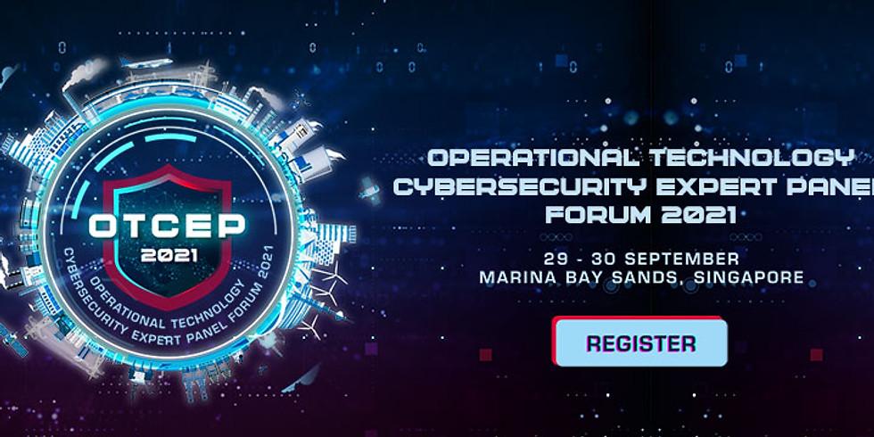 Operational Technology Cybersecurity Expert Panel (OTCEP) Forum 2021