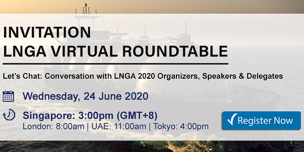 LNG Virtual Roundtable: Buyers' & Sellers' Perspective and the Post-Covid 19 Market Outlook