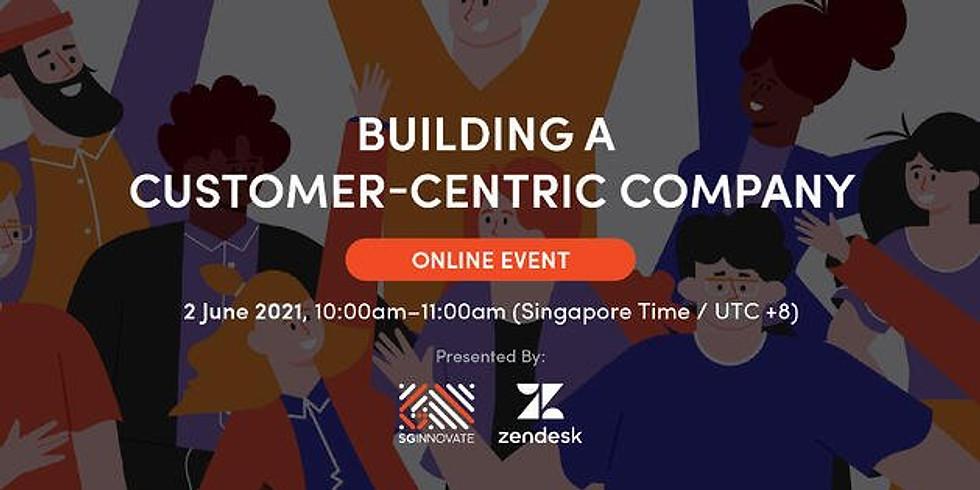 Building a Customer-Centric Company