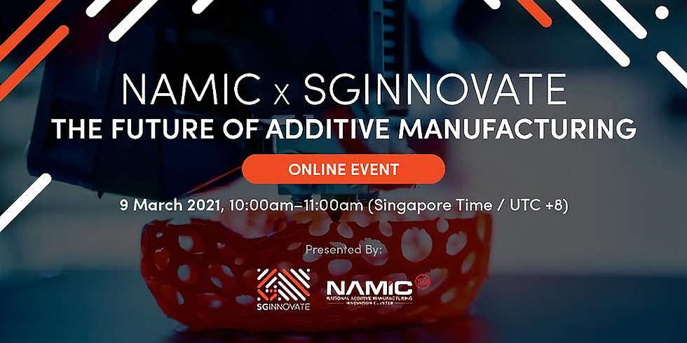 NAMIC x SGInnovate: The Future of Additive Manufacturing