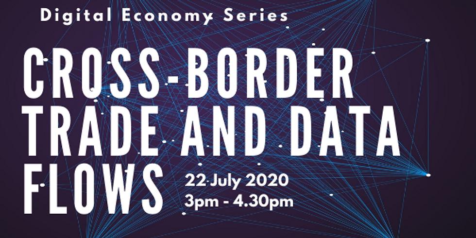 Digital Economy Series: Cross-Border Trade & Data Flows