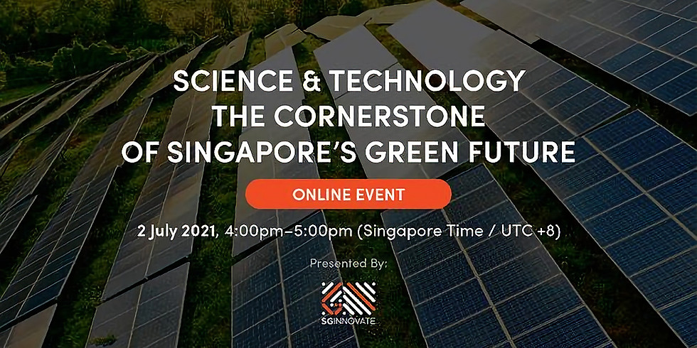 Science & Technology The Cornerstone of Singapore's Green Future