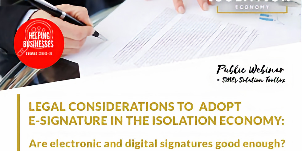 Legal considerations to adopt e-signature in The Isolation Economy: Are electronic and digital signatures good enough?