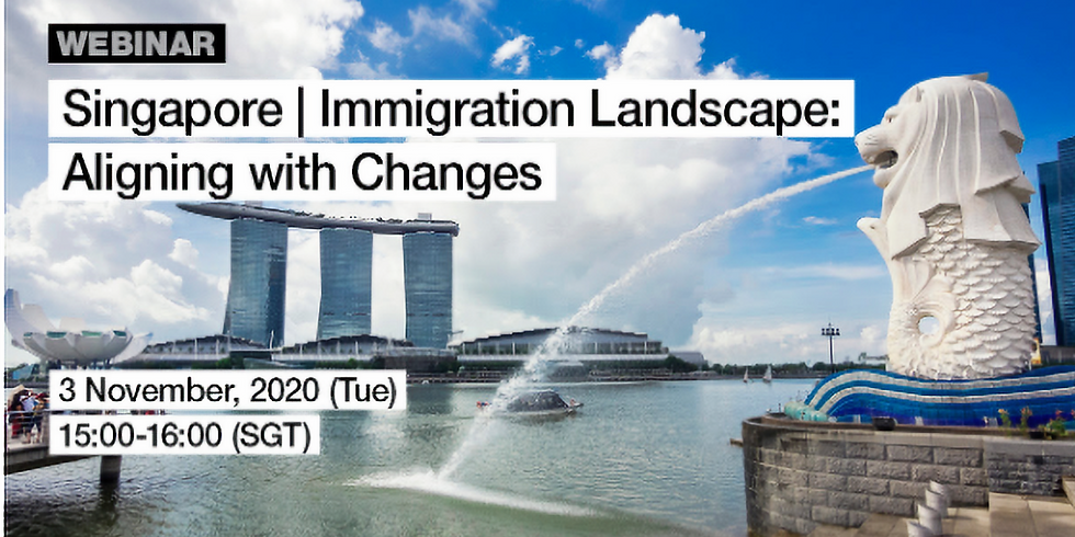 Singapore Immigration Landscape - Aligning with Changes