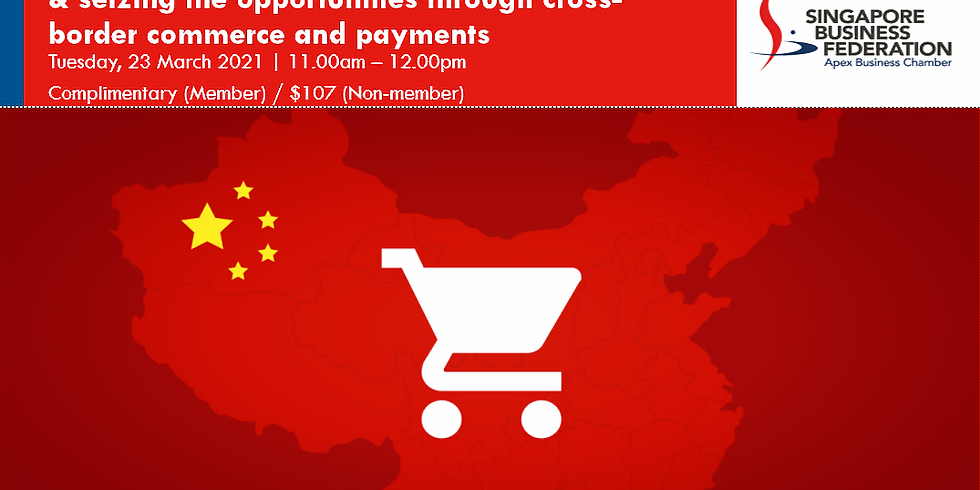 Understanding Chinese consumers & seizing the opportunities through cross-border commerce and payments