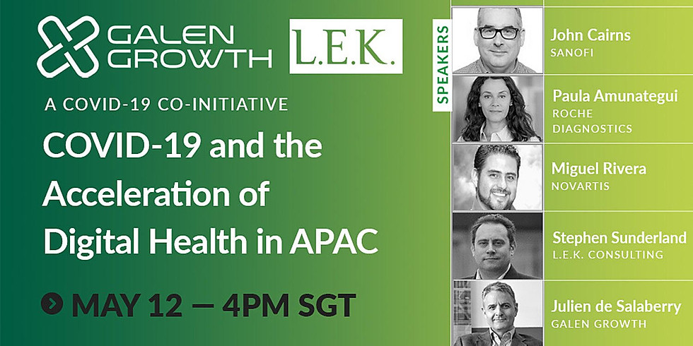Galen Growth and L.E.K. webinar: Covid-19 and the acceleration of digital health in APAC