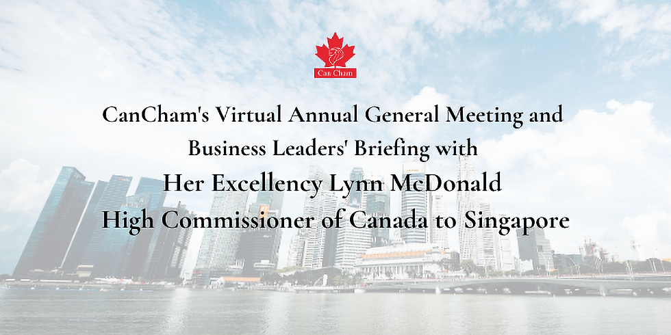 CanCham's Virtual Annual General Meeting 2020 and Business Leaders' Briefing