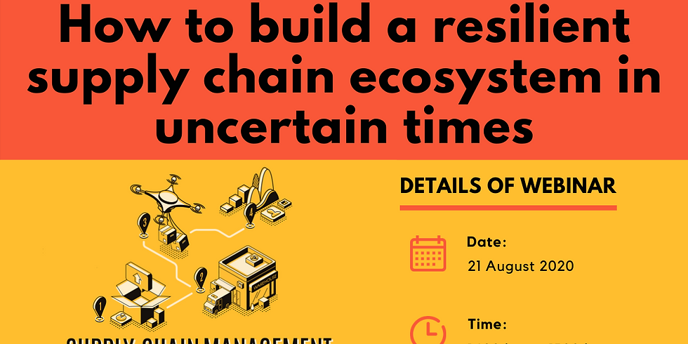 How to build a resilient supply chain ecosystem in uncertain times