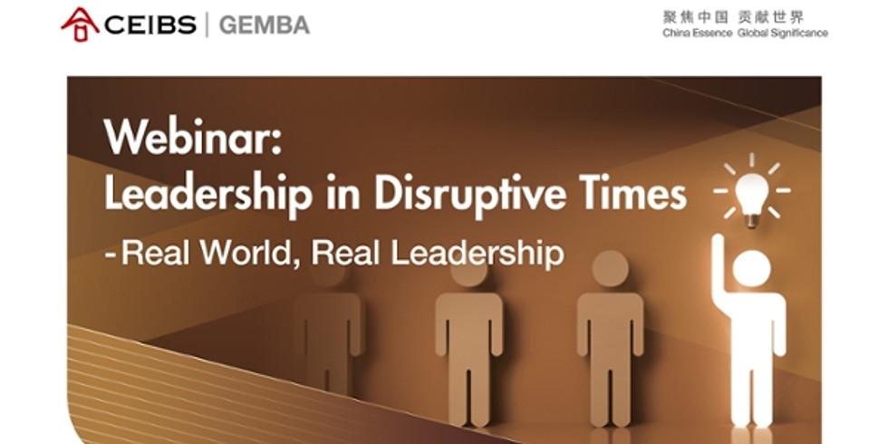 Leadership in Disruptive Times - Real World, Real Leadership