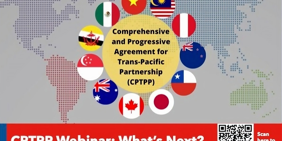 CPTPP Webinar: What's Next?