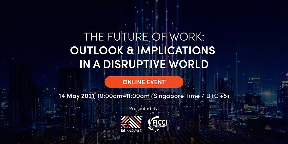 The Future of Work: Outlook & Implications in a Disruptive World